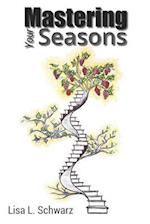 Mastering Your Seasons af Lisa Schwarz