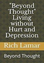 Beyond Thought Living Without Hurt and Depression