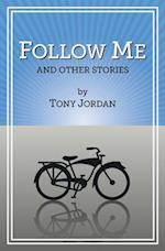 Follow Me and Other Stories af Tony Jordan