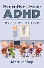 Executives Have ADHD