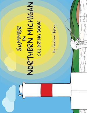 Bog, paperback Summer in Northern Michigan Coloring Book af Graham Terry