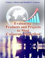 Evaluating Products and Projects to Meet Corporate Objectives af Frank A. Tillman, Deandra T. Cassone