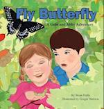 Fly Butterfly (Gabe and Abby Adventure, nr. 4)