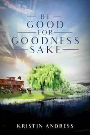 Bog, paperback Be Good for Goodness Sake af Kristin Andress