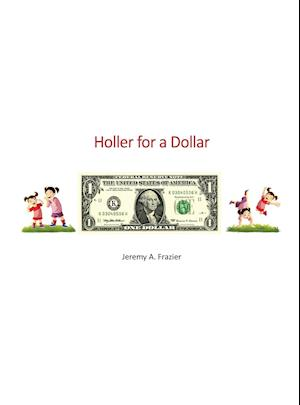 Bog, hardback Holler for a Dollar af Jeremy a. Frazier