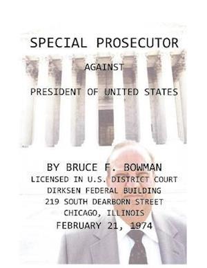Bog, paperback Special Prosecutor Against President of United States af Bruce Frazier Bowman
