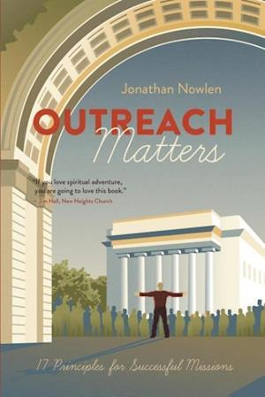 Bog, hæftet Outreach Matters: Seventeen Principles for Successful Missions af Jonathan Nowlen