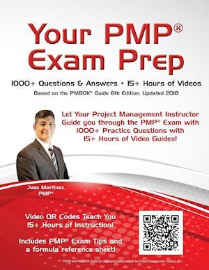 Bog, hæftet Your PMP® Exam Prep: 1000+ Q&A's - 15+ Hours of Videos af Juan  C Martinez