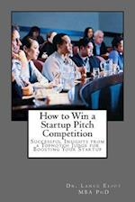 How to Win a Startup Pitch Competition af Dr Lance Eliot
