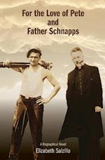 For the Love of Pete and Father Schnapps