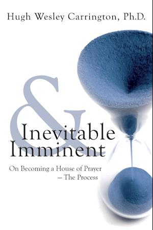 Inevitable and Imminent
