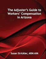 The Adjuster's Guide to Workers' Compensation in Arizona