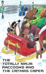 The Totally Ninja Raccoons and the Catmas Caper (Totally Ninja Raccoons, nr. 5)