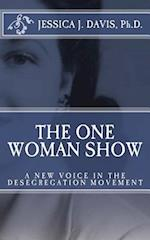 The One Woman Show