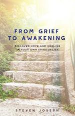 From Grief to Awakening