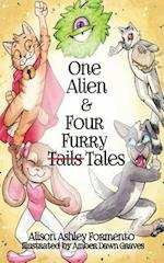 One Alien & Four Furry (Tails) Tales