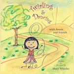 Twirling and Dancing with Annie and Friends