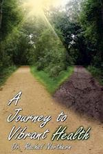 A Journey to Vibrant Health