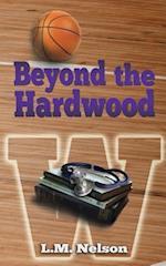 Beyond the Hardwood