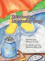 Raindrops & Lightening Bugs