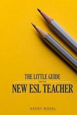 The Little Guide for the New ESL Teacher
