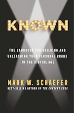 KNOWN: The handbook for building and unleashing your personal brand in the digital age af Mark Schaefer