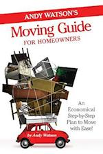 Andy Watson's Moving Guide for Homeowners