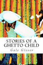Stories of a Ghetto Child
