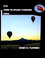 It Is Time to Study Turkish Now