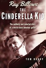 Ray Billows - The Cinderella Kid