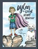 Dylan the Great Heart Warrior.