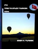 It's Time to Study Turkish Now.