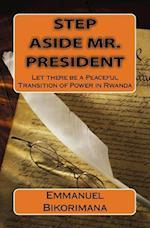 Step Aside Mr. President