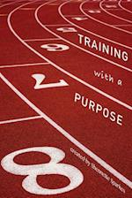 Training with a Purpose