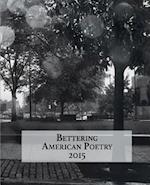 Bettering American Poetry 2015