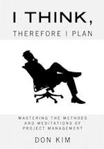 I Think, Therefore I Plan