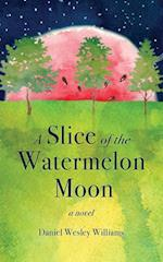 A Slice of the Watermelon Moon