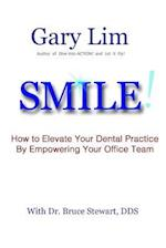 Smile! How to Elevate Your Dental Practice by Empowering Your Office Team