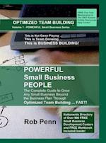 POWERFUL Small Business People: The Complete Guide to Grow Any Small Business Beyond the Business Plan Through Optimized Team Building ... FAST!