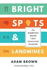 Bright Spots & Landmines: The Diabetes Guide I Wish Someone Had Handed Me af Adam Brown