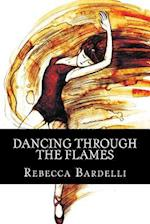 Dancing Through the Flames