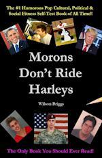 Morons Don't Ride Harleys