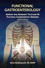 Functional Gastroentrology: Assessing and Addressing the Causes of Functional Gastrointestinal Disorders