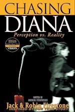 Chasing Diana: Perception vs. Reality