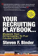 Your Recruiting Playbook...Maximize Your Opportunities to Play College Sports (2nd Edition, 2017)