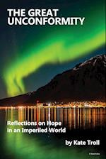 The Great Unconformity: Reflections on Hope in an Imperiled World