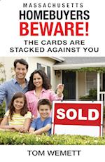 Massachusetts Homebuyers Beware!: The Cards Are Stacked Against You