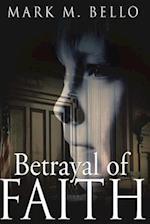 Betrayal of Faith af Mark M. Bello