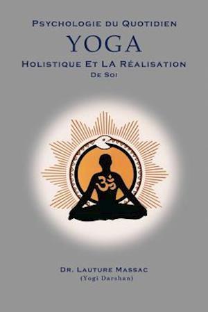Psychologie Du Quotidien Yoga Holistique Et La Realization de Soi