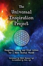 The Universal Inspiration Project: Inspiring Loving and Kind Action for a More Unified World!